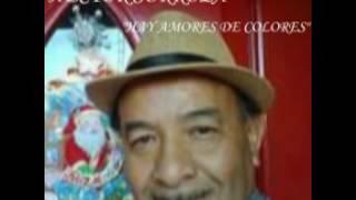 """""""HAY AMORES DE COLORES"""" DE HECTOR SORROZA"""