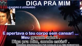 Diga Pra Mim - Leandro e Leonardo - Karaoke