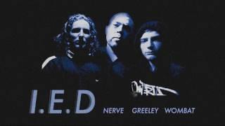 'I.E.D' -  NERVE x GREELEY x WOMBAT - prod. NERVE