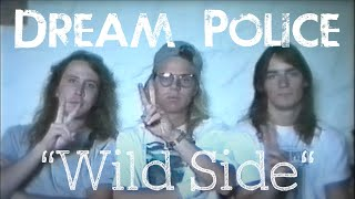 Dream Police - Wild Side