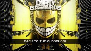 DIRTY BASTARDS - BACK TO THE OLDSCHOOL