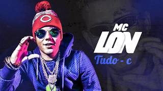 MC Lon - Tudo Com C | Comendadores (Lyric Video) Jorgin Deejhay 2017