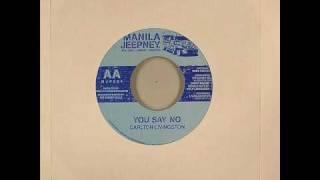 "Carlton Livingston You Say No - Manila Jeepney 7"" - DJ APR"