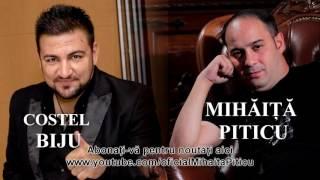 Mihaita Piticu si Costel Biju - De azi o iau pe alt drum ( Audio ) HiT 2016