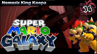 Super Mario Galaxy - Nemesis King Koopa [Cover] || Dinnick the 3rd