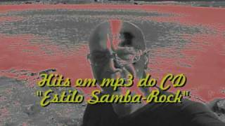 "Hits em mp3 do CD ""Estilo Samba-Rock""Compositor e intérprete Toninho Crespo"