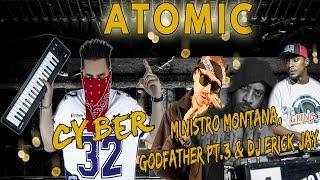 Cyber ft. Ministro Montana, Godfather Pt. 3 [Infamous Mobb] e DJ Erick Jay - 21 - Atomic