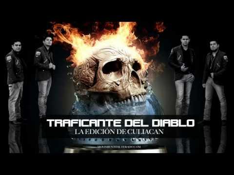 Traficante Del Diablo de La Edicion De Culiacan Letra y Video