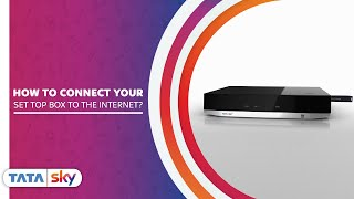 Tata Sky- Connect your Set Top Box to the Internet