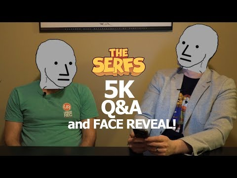 5000 Subs QnA and Face Reveal | The Serfs