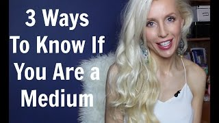 3 Ways to Know if You are a Medium