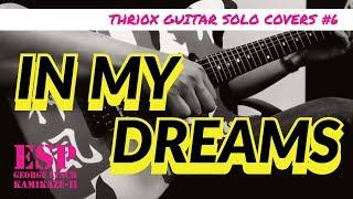 [HD Guitar Solo Cover #6] In My Dreams (George Lynch/Dokken)