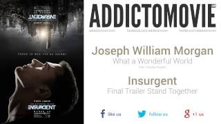 Insurgent - Final Trailer Stand Together (Joseph William Morgan - What a Wonderful World)