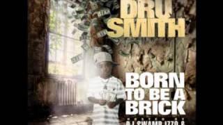 DRU SMITH INTRO BORN TO B A BRICK