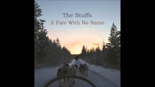 The Stuffs- A Fate With No Name