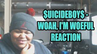 $UICIDEBOY$  WOAH, I'M WOEFUL Reaction