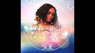 DJ Sue   It Must Be Love