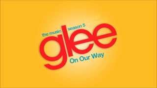 On Our Way - Glee Cast [HD FULL STUDIO]