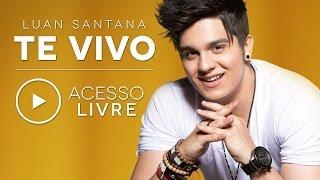 Luan Santana - Te Vivo (Acesso Livre)