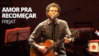 Frejat - Amor Pra Recomeçar (Ao Vivo) @ Rio Sem Preconceito 2013 - Pheeno TV