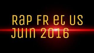 Top 10 Rap FR et US Mois de Juin 2016