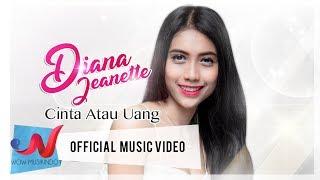 Cinta atau Uang - Diana Jeanette