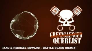IAN J & MICHAEL EDWARD - BATTLE SCARS (Remix)