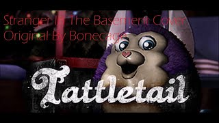 Tattletail Song Stranger In The Basement by Bonecage Cover