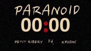 (PARANOID)- PETIT RIBERY FT. KPO DNC