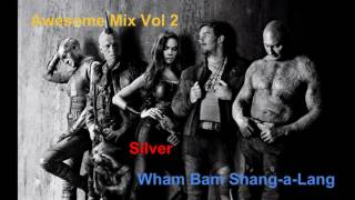 Silver - Wham Bam Shang-A-Lang | Awesome Mix Vol. 2 | Guardians of the Galaxy Vol. 2