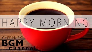 Happy Morning Jazz Mix - Relaxing Jazz & Bossa Nova Music - Morning Cafe Music width=