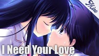 Nightcore   I Need Your Love ♥