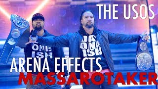 WWE THE USOS 2017 ARENA EFFECTS THEME SONG