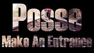 Posse x Make An Entrance