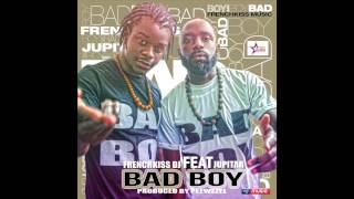 FrenchKiss DJ feat Jupitar - Bad Boy (AUDIO) width=