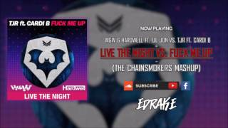 W&W & Hardwell vs. TJR - Live The Night vs. Fuck Me Up (The Chainsmokers Mashup)