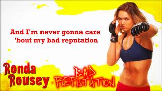 Ronda Rousey WWE Theme - Bad Reputation (lyrics)