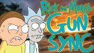Rick and Morty GUN SYNC!!!