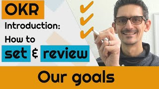 OKR Introduction, Set & review your goals