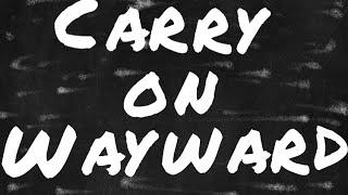 Carry on Wayward Music Video