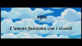 Alfra - L'amore funziona con i ricordi - EDIT