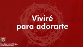 Vivire para Adorarte - Iglesia Cristiana Oasis