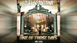 Juelz Santana - One Of Those Days