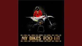 My Bikes Too Lit