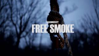 "600BREEZY ""FREE SMOKE REMIX"""