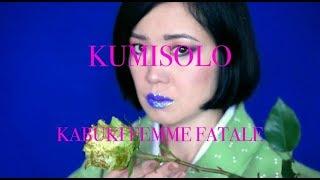 KUMISOLO - KABUKI FEMME FATALE