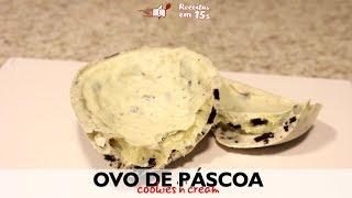Ovo de Páscoa - Cookies'n'cream em 15 segundos