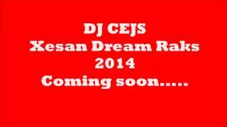 DJ CEJS    Xesan Dream Raks (DEMO)