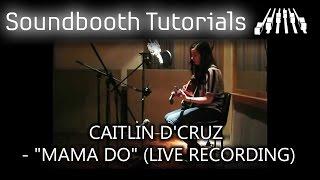 """Caitlin D'Cruz - """"Mama Do"""" (Live Recording)"""