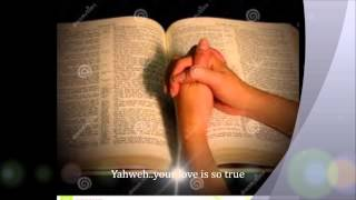Yahweh... your love is so true